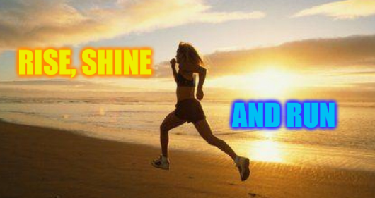 Monday - RISE SHINE RUN