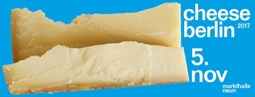 Safe the Date: Cheese Berlin | 5. November | Markthalle Neun